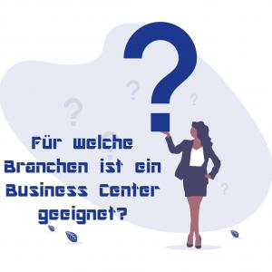 Für welche Branchen ist ein Business Center geeignet?