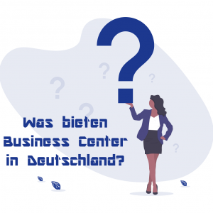 Was bieten Business Center in Deutschland?