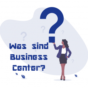 Was sind Business Center?