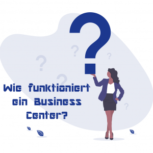 Wie funktioniert ein Business Center?